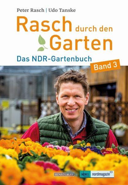 Rasch durch den Garten. Das NDR-Gartenbuch - Band 3
