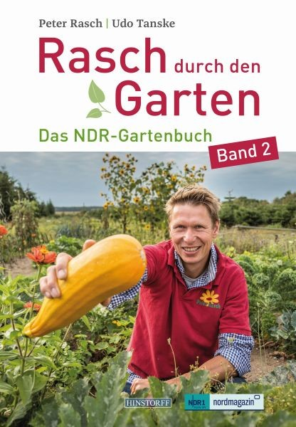Rasch durch den Garten. Das NDR-Gartenbuch - Band 2